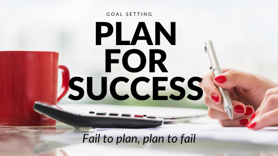 Goal setting for business – failing to plan is planning to fail